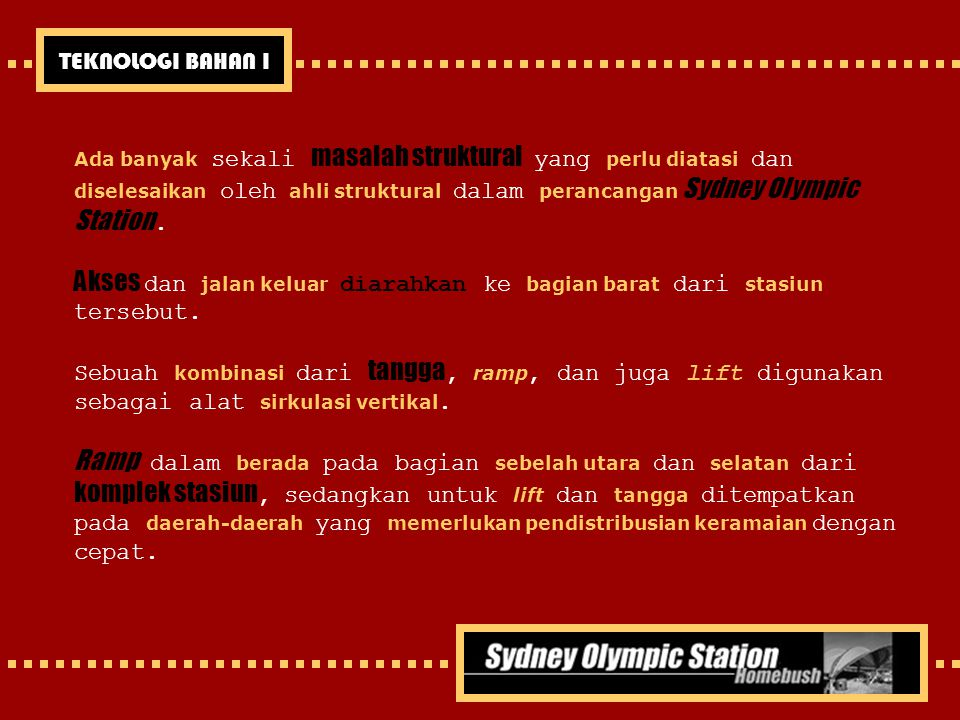 Ada banyak sekali masalah struktural yang perlu diatasi dan diselesaikan oleh ahli struktural dalam perancangan Sydney Olympic Station. Akses dan jala