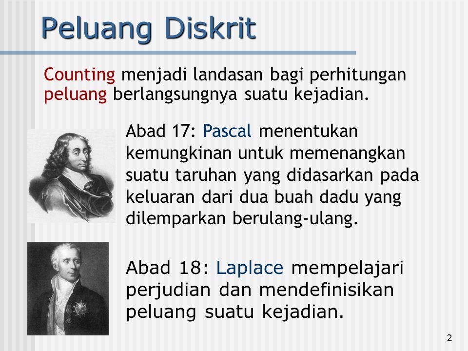 2 Abad 18: Laplace mempelajari perjudian dan mendefinisikan peluang suatu kejadian. Counting menjadi landasan bagi perhitungan peluang berlangsungnya