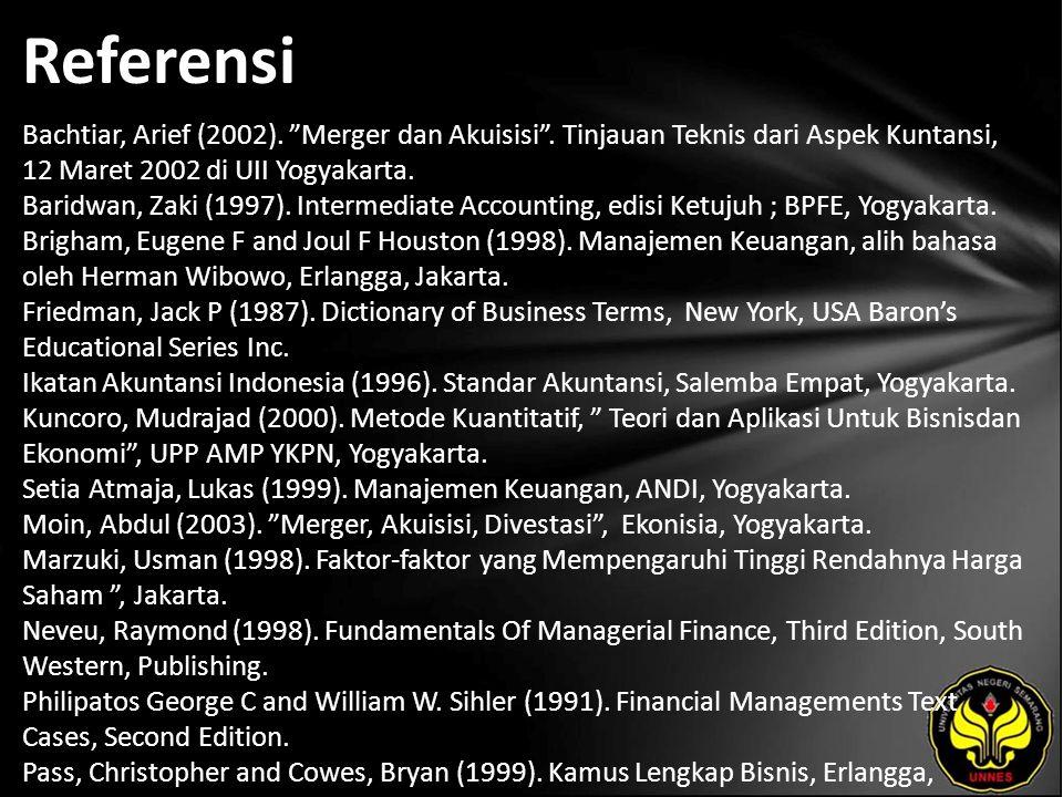 Referensi Bachtiar, Arief (2002). Merger dan Akuisisi .