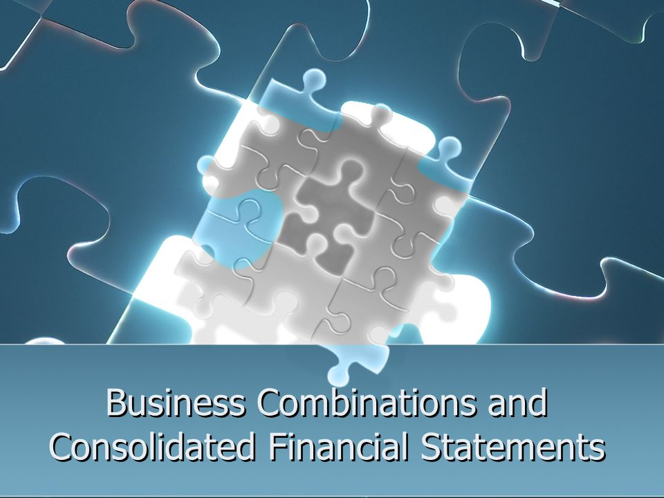 Definition Business combination: the bringing together of separate enterprises into one economic entity as a result of one enterprise obtaining control over the net assets and operations of another Consolidated financial statements: the financial statements of a group presented as those of a single economic entity Business combination: the bringing together of separate enterprises into one economic entity as a result of one enterprise obtaining control over the net assets and operations of another Consolidated financial statements: the financial statements of a group presented as those of a single economic entity