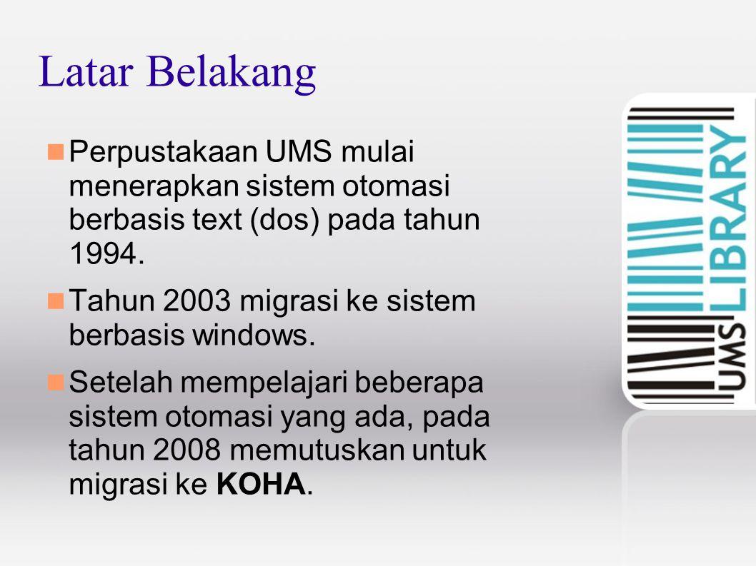 Latar Belakang Perpustakaan UMS mulai menerapkan sistem otomasi berbasis text (dos) pada tahun 1994. Tahun 2003 migrasi ke sistem berbasis windows. Se