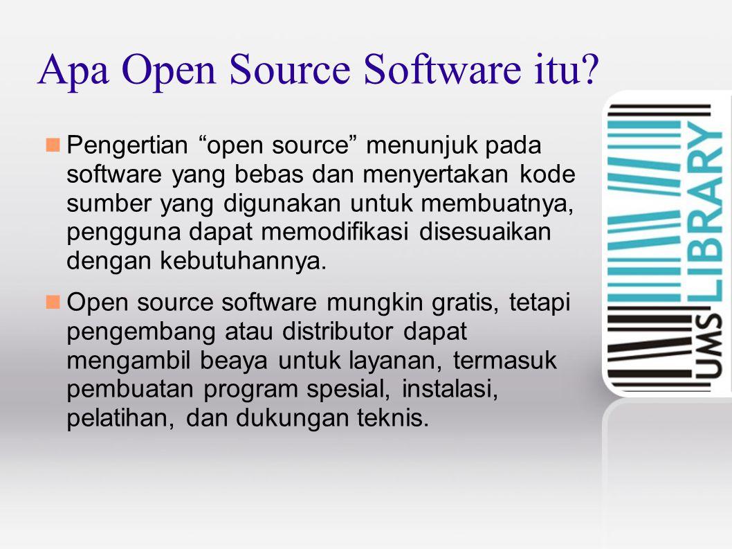 """Apa Open Source Software itu? Pengertian """"open source"""" menunjuk pada software yang bebas dan menyertakan kode sumber yang digunakan untuk membuatnya,"""