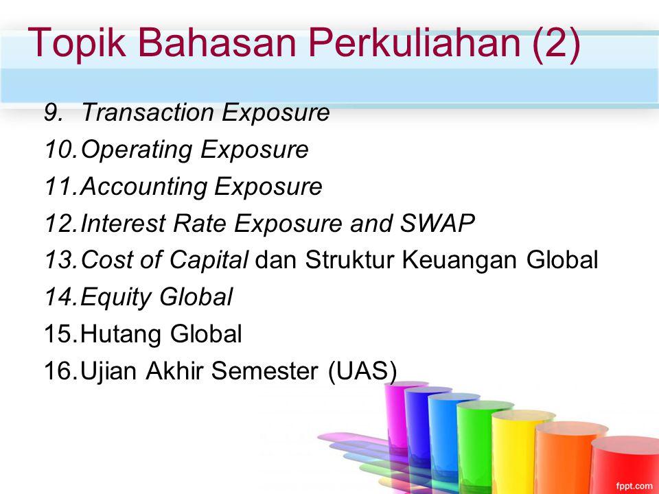Jika sebuah bank mengalami kekuarangan valas tertentu, bank tsb dapat membeli valas dari bank lain, disebut Pasar antar bank.