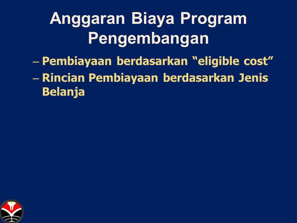 Anggaran Biaya Program Pengembangan – Pembiayaan berdasarkan eligible cost – Rincian Pembiayaan berdasarkan Jenis Belanja