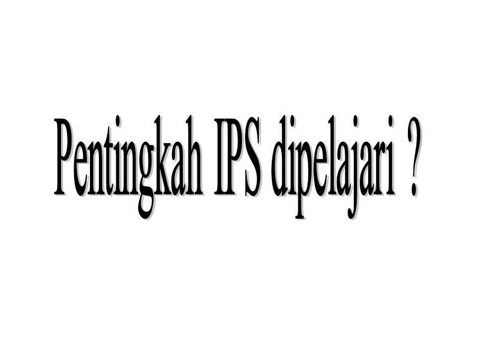 CURAH PENDAPAT Dosen menyampaikan fakta bahwa mahasiswa-mahasiswi telah belajar IPS sejak SD/MI, SMP/Mts, SMA/MA; sekarang belajar lagi IPS di PTAI.