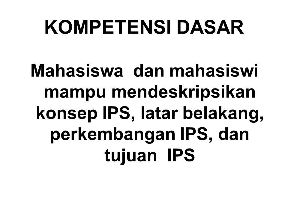 Jelaskan pengertian IPS.Identifikasi dan klasifikasikan ruang lingkup IPS.