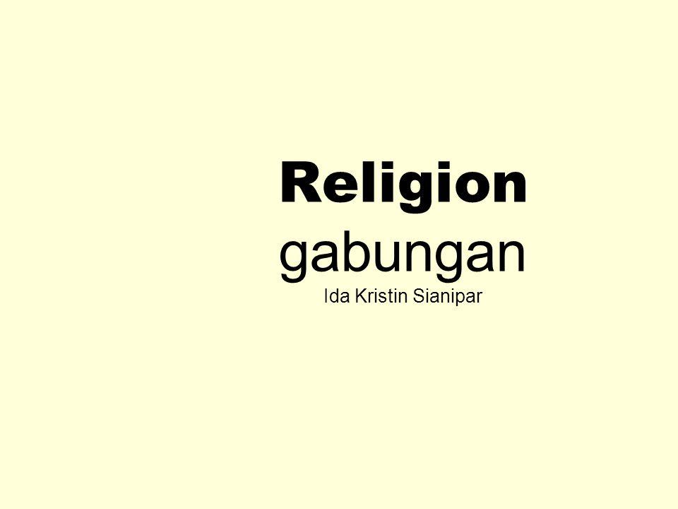Religion gabungan Ida Kristin Sianipar