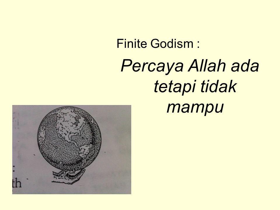Finite Godism : Percaya Allah ada tetapi tidak mampu