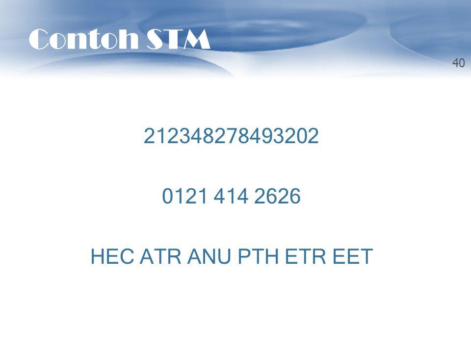 Contoh STM 212348278493202 0121 414 2626 HEC ATR ANU PTH ETR EET 40