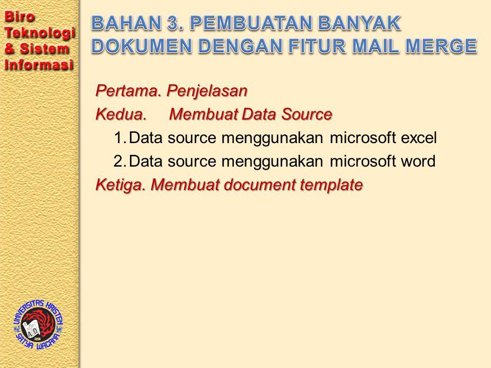 Pertama. Menyusun Data di Ms. Word & Ms.Excel Kedua. Mendesign Grafik
