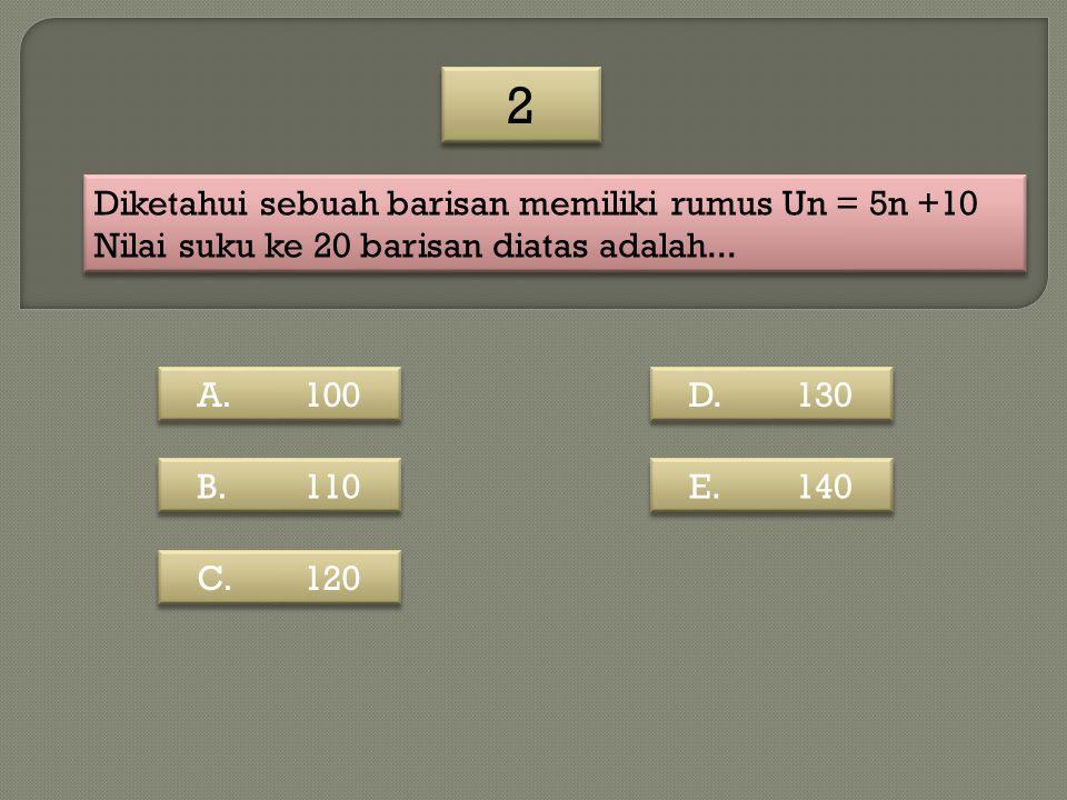 1 1 Diketahui sebuah barisan sbb: 2, 5, 8, 11,... Nilai suku ke 10 barisan diatas adalah... Diketahui sebuah barisan sbb: 2, 5, 8, 11,... Nilai suku k