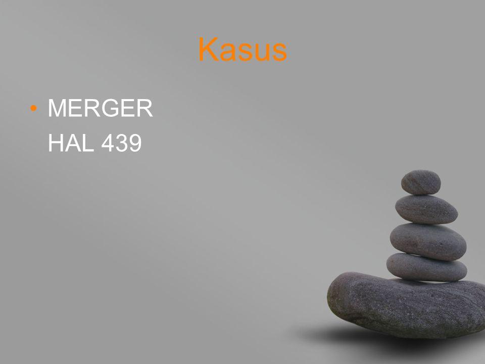 Kasus MERGER HAL 439