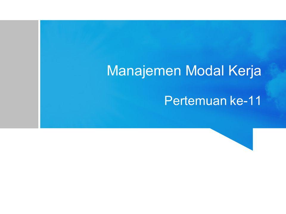 Manajemen Modal Kerja Pertemuan ke-11