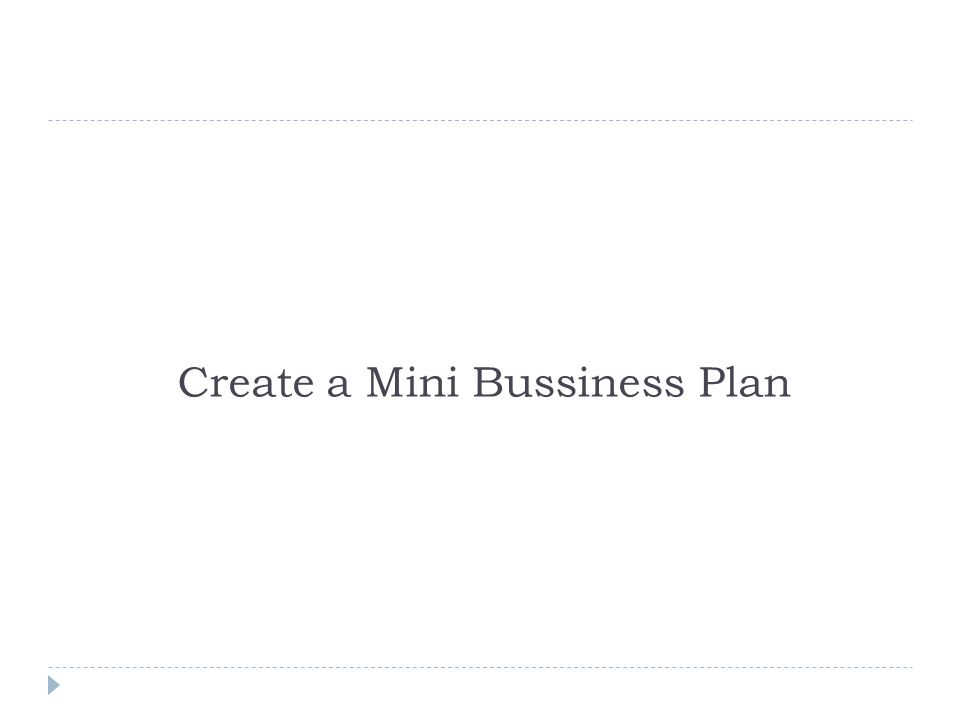 Create a Mini Bussiness Plan