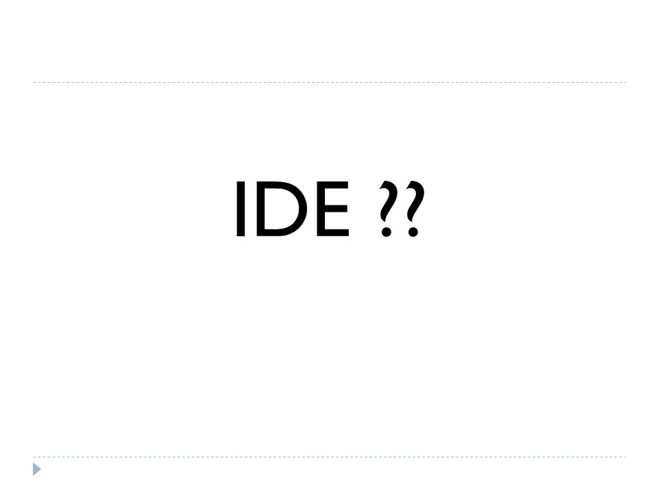 IDE ??