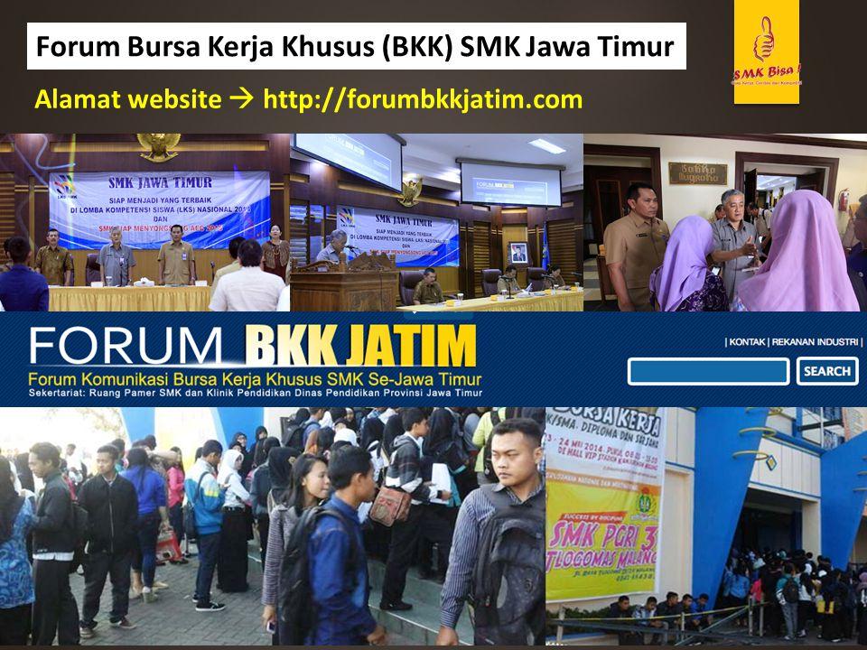Forum Bursa Kerja Khusus (BKK) SMK Jawa Timur Alamat website  http://forumbkkjatim.com