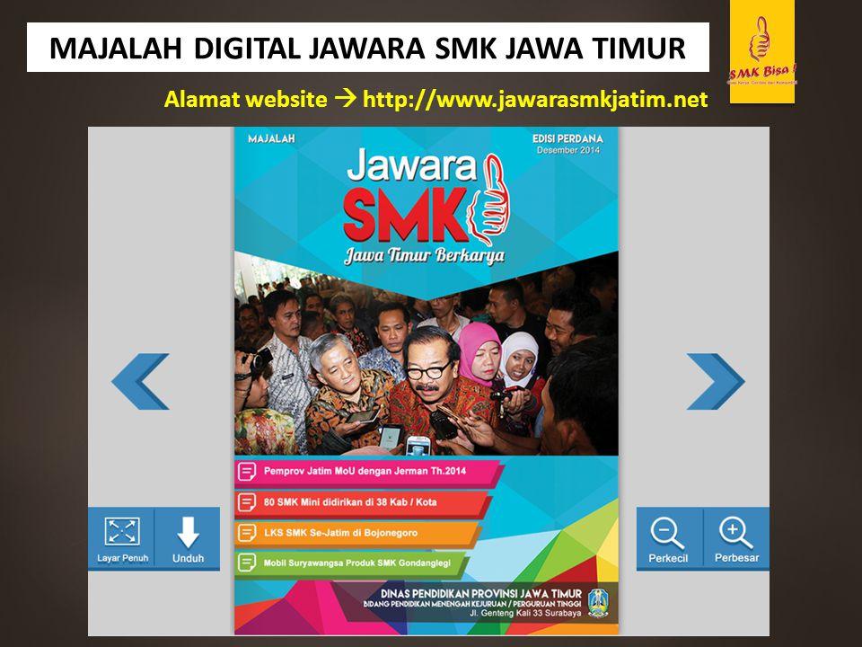 MAJALAH DIGITAL JAWARA SMK JAWA TIMUR Alamat website  http://www.jawarasmkjatim.net