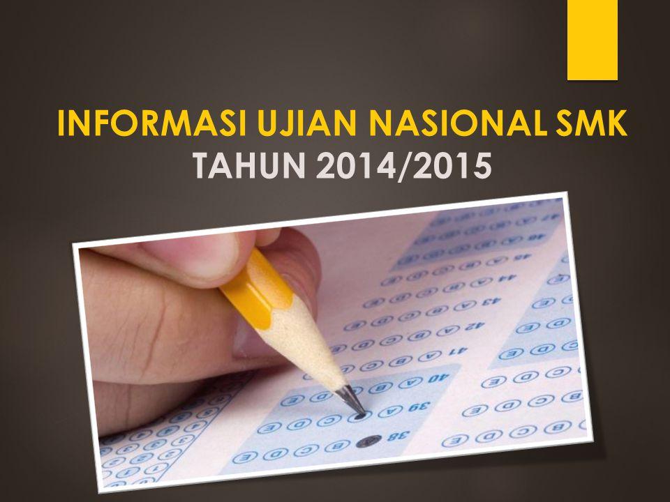 INFORMASI UJIAN NASIONAL SMK TAHUN 2014/2015