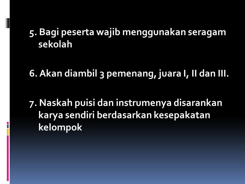 8.Panitia tidak menyediakan alat musik bagi peserta 9.