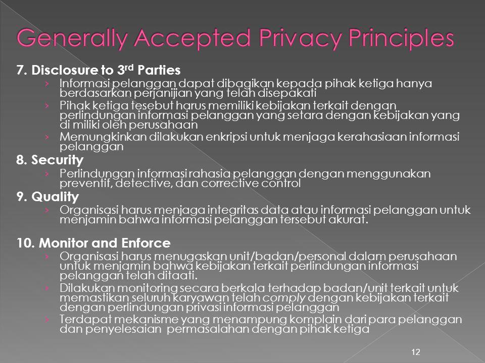 7. Disclosure to 3 rd Parties › Informasi pelanggan dapat dibagikan kepada pihak ketiga hanya berdasarkan perjanijian yang telah disepakati › Pihak ke