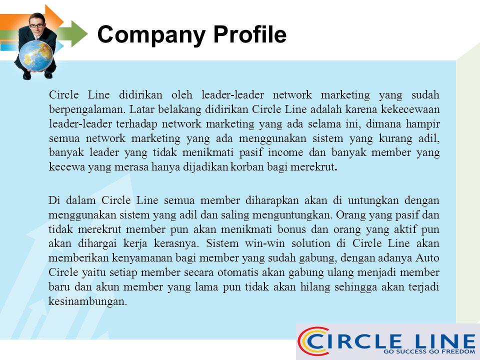 Company Profile Circle Line didirikan oleh leader-leader network marketing yang sudah berpengalaman.
