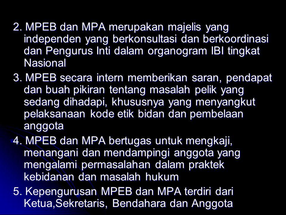 2. MPEB dan MPA merupakan majelis yang independen yang berkonsultasi dan berkoordinasi dan Pengurus Inti dalam organogram IBI tingkat Nasional 3. MPEB