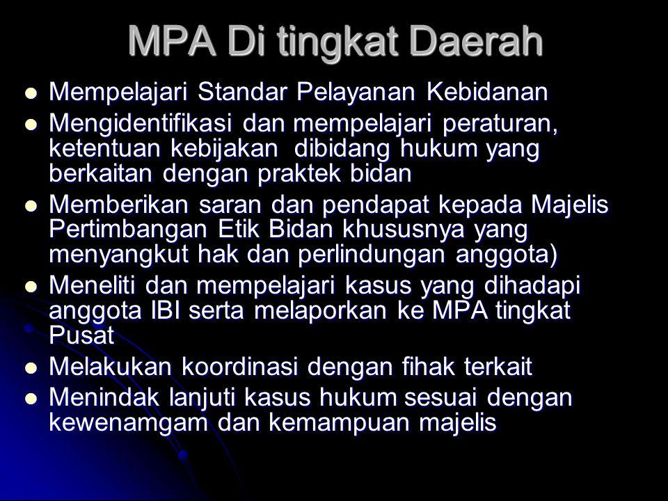 MPA Di tingkat Daerah Mempelajari Standar Pelayanan Kebidanan Mempelajari Standar Pelayanan Kebidanan Mengidentifikasi dan mempelajari peraturan, kete
