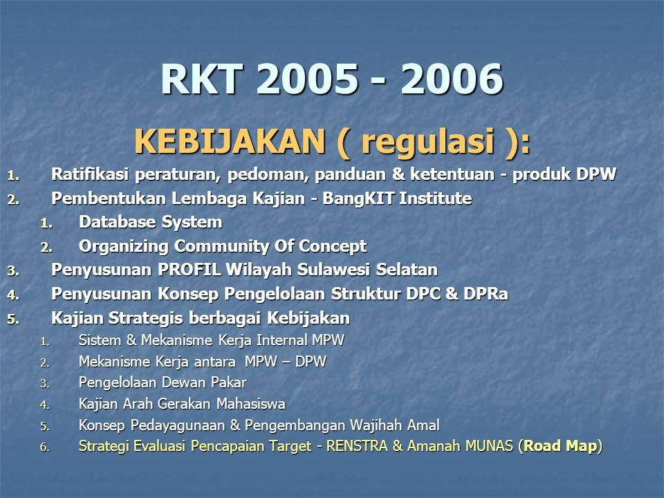 RKT 2005 - 2006 KEBIJAKAN ( regulasi ): 1.