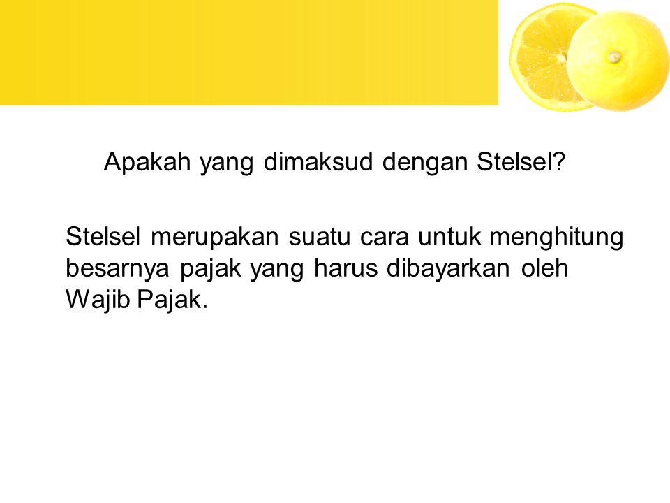 Apakah yang dimaksud dengan Stelsel? Stelsel merupakan suatu cara untuk menghitung besarnya pajak yang harus dibayarkan oleh Wajib Pajak.