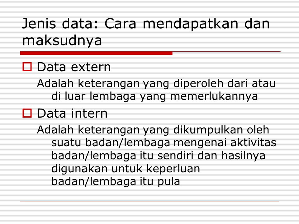 Pengolahan dan penyajian data  Raw data mesti diolah, karena belum bisa memberikan banyak manfaat atau interpretasi.
