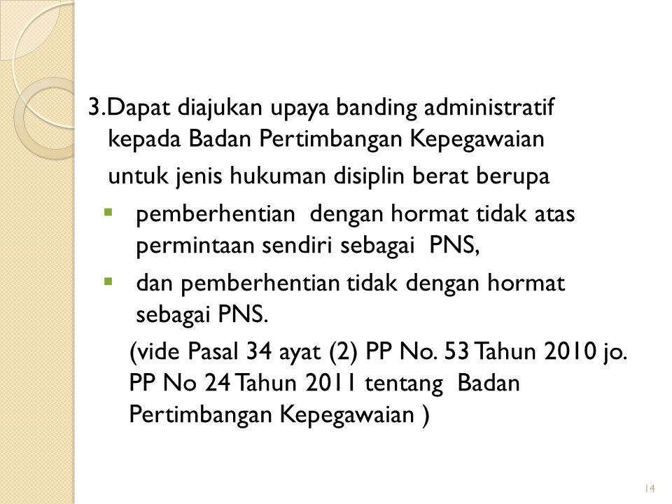 Prosedur keberatan hukuman disiplin Tanggapan tersebut disampaikan secara tertulis kepada atasan pejabat yang berwenang menghukum dalam jangka waktu 6
