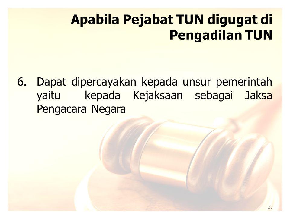 Apabila Pejabat TUN digugat di Pengadilan TUN 3.Mempersiapkan dokumen (SKK, jawaban, duplik, bukti, membuat kesimpulan). 4.Mempersiapkan saksi dan apa