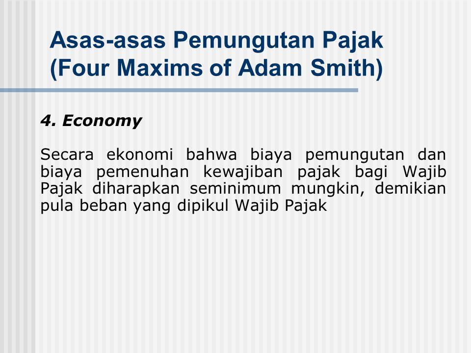 Asas-asas Pemungutan Pajak (Four Maxims of Adam Smith) 3. Convenience Kapan Wajib Pajak itu harus membayar pajak sebaiknya sesuai dengan saat-saat yan