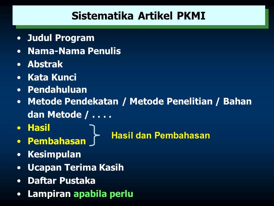 Menentukan Bidang Ilmu PKMI (mulai 2006) 1.Bidang Kesehatan, yang meliputi: Farmasi, Gizi, Kebidanan, Kedokteran, Kedokteran Gigi, Keperawatan, Keseha