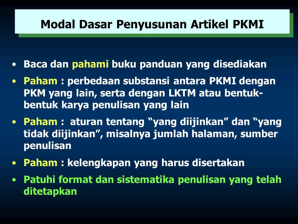 Karakteristik PKMI Tidak ada usulan pembiayaan Usulan berupa artikel ilmiah siap terbit yang mengikuti kaidah penulisan ilmiah yang lazim dijumpai di