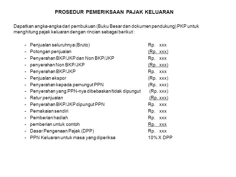Dapatkan angka-angka dari pembukuan (Buku Besar dan dokumen pendukung) PKP untuk menghitung pajak keluaran dengan rincian sebagai berikut : -Penjualan