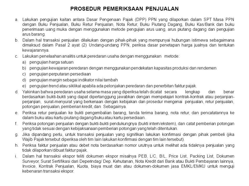 a.Lakukan pengujian kaitan antara Dasar Pengenaan Pajak (DPP) PPN yang dilaporkan dalam SPT Masa PPN dengan Buku Penjualan, Buku Retur Penjualan, Nota