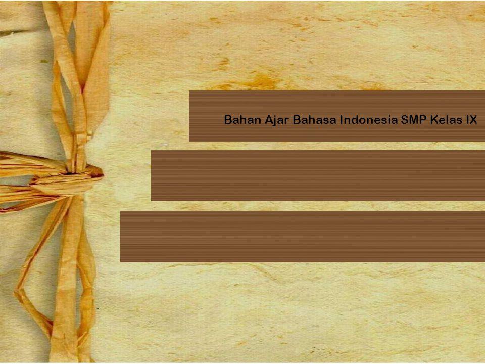 Bahan Ajar Bahasa Indonesia SMP Kelas IX