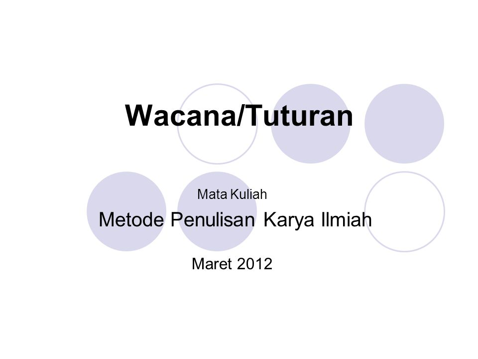 Wacana/Tuturan Mata Kuliah Metode Penulisan Karya Ilmiah Maret 2012