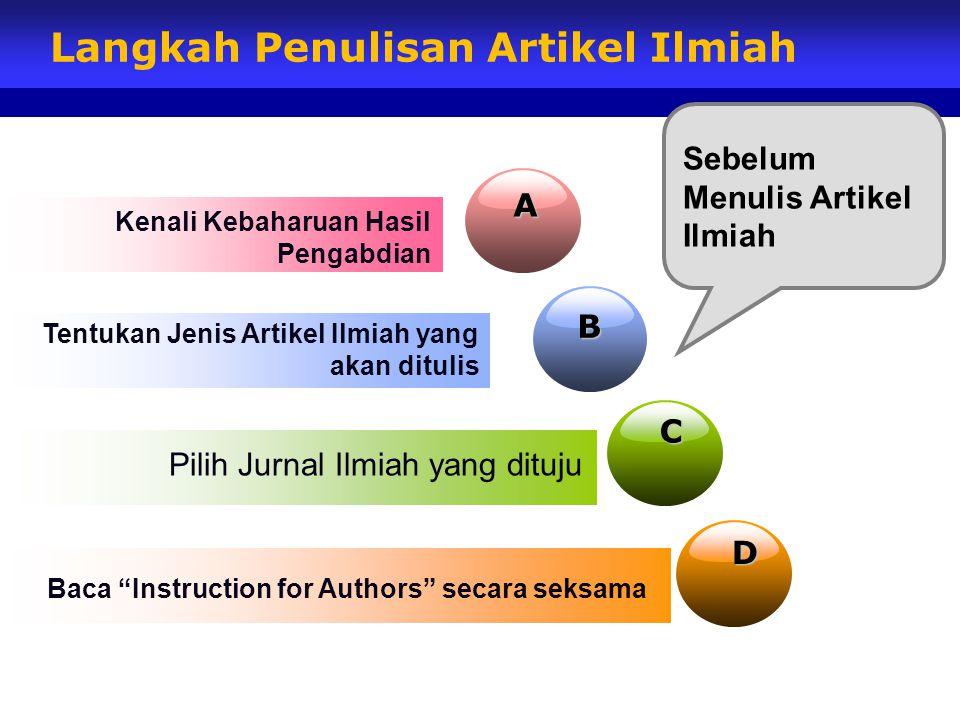 Langkah Penulisan Artikel Ilmiah A Kenali Kebaharuan Hasil Pengabdian B Tentukan Jenis Artikel Ilmiah yang akan ditulis C Pilih Jurnal Ilmiah yang dit