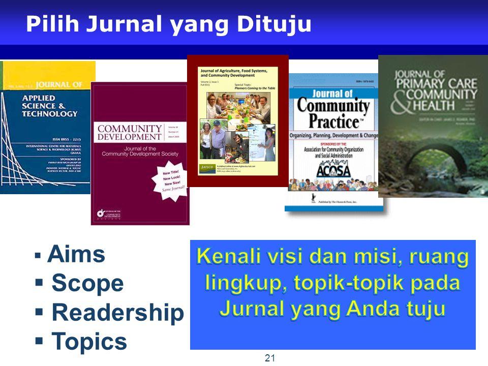 Pilih Jurnal yang Dituju 21  Aims  Scope  Readership  Topics