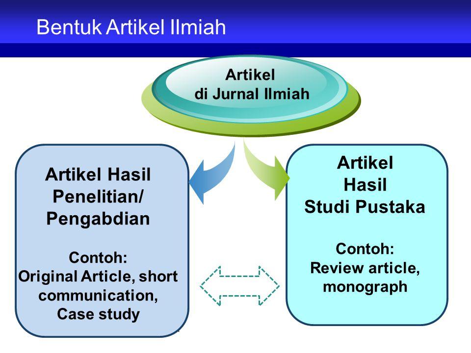 29 Artikel Hasil Penelitian/ Pengabdian Contoh: Original Article, short communication, Case study. Artikel di Jurnal Ilmiah Artikel Hasil Studi Pustak