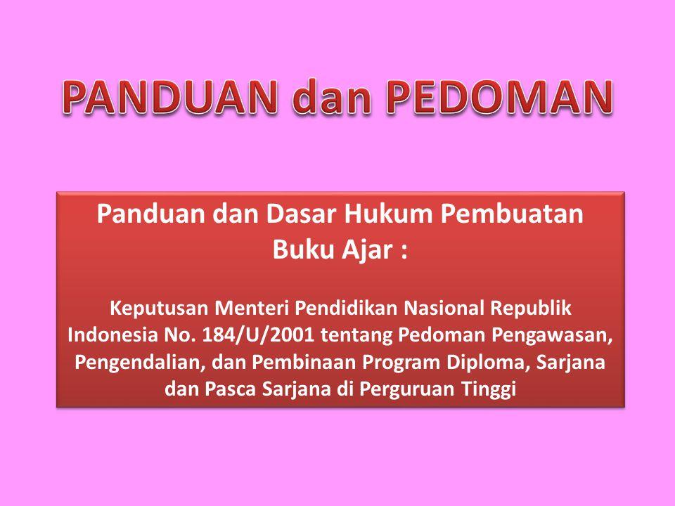 Panduan dan Dasar Hukum Pembuatan Buku Ajar : Keputusan Menteri Pendidikan Nasional Republik Indonesia No. 184/U/2001 tentang Pedoman Pengawasan, Peng
