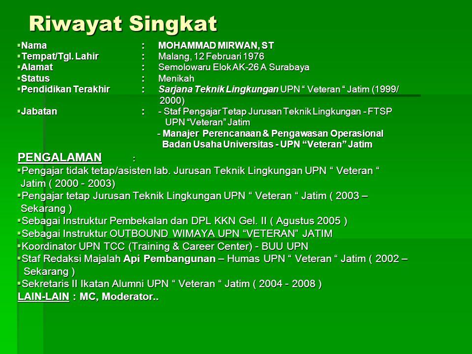 Riwayat Singkat  Nama:MOHAMMAD MIRWAN, ST  Tempat/Tgl.