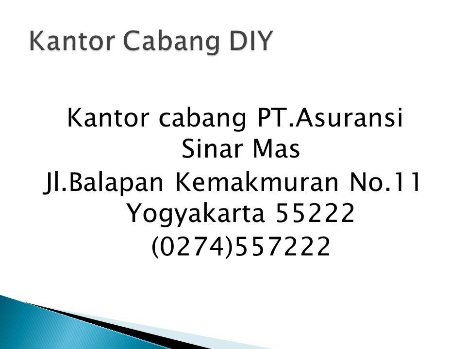 Kantor cabang PT.Asuransi Sinar Mas Jl.Balapan Kemakmuran No.11 Yogyakarta 55222 (0274)557222