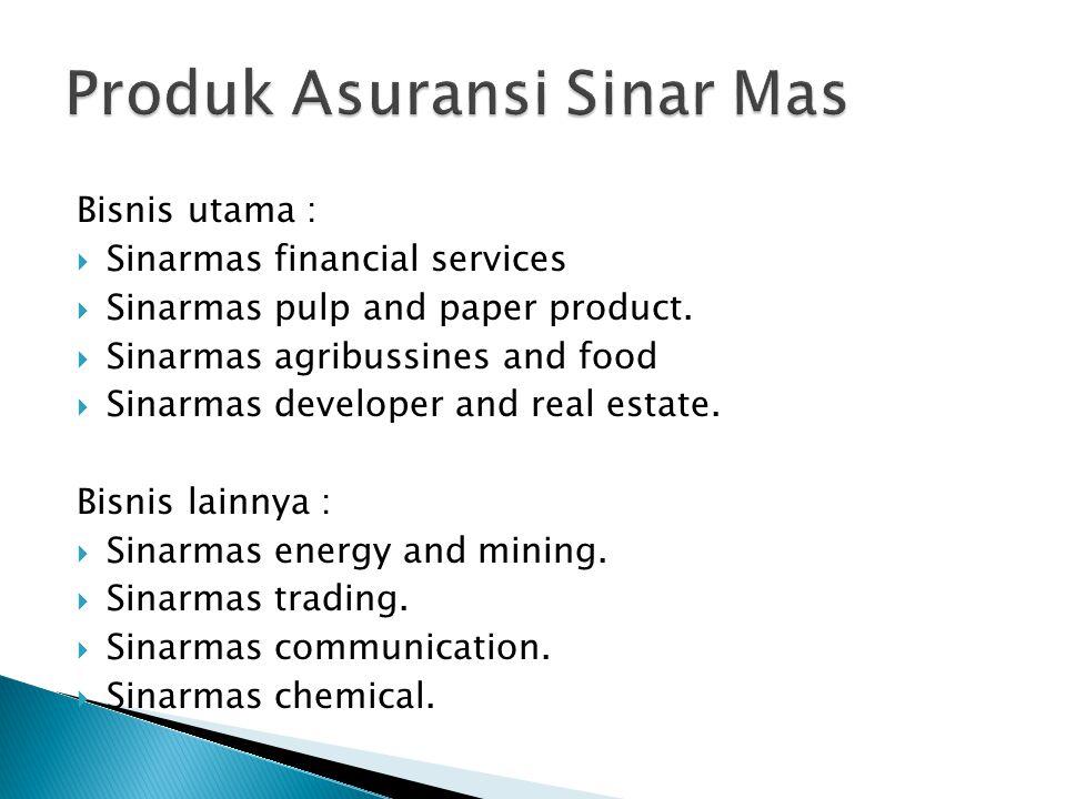 Bisnis utama :  Sinarmas financial services  Sinarmas pulp and paper product.  Sinarmas agribussines and food  Sinarmas developer and real estate.