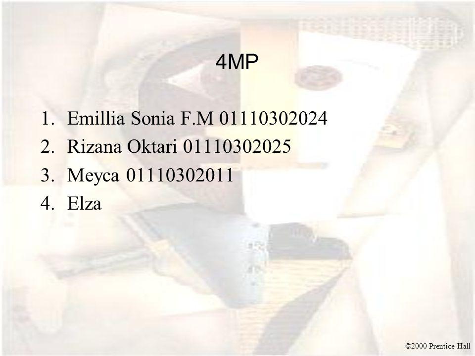 ©2000 Prentice Hall 4MP 1.Emillia Sonia F.M 01110302024 2.Rizana Oktari 01110302025 3.Meyca 01110302011 4.Elza