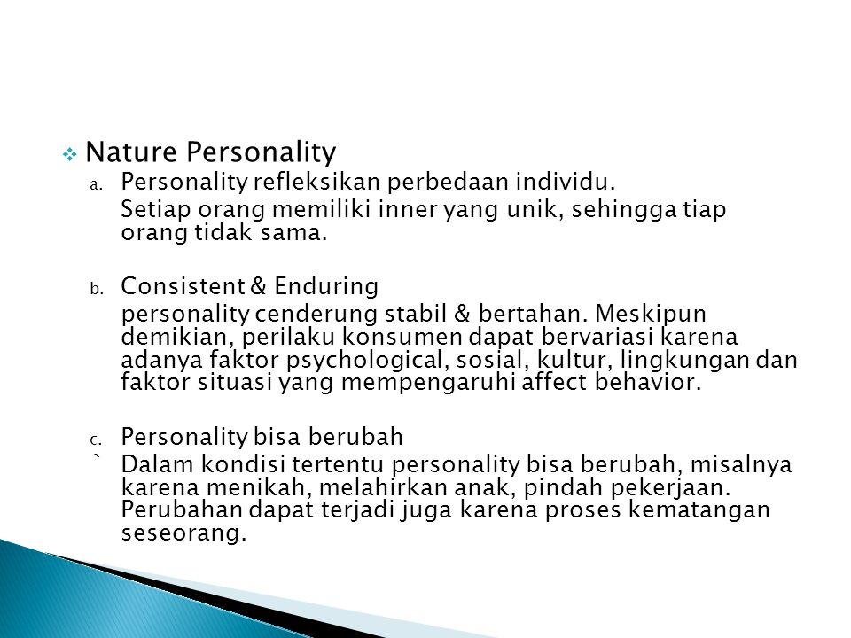  Nature Personality a. Personality refleksikan perbedaan individu. Setiap orang memiliki inner yang unik, sehingga tiap orang tidak sama. b. Consiste
