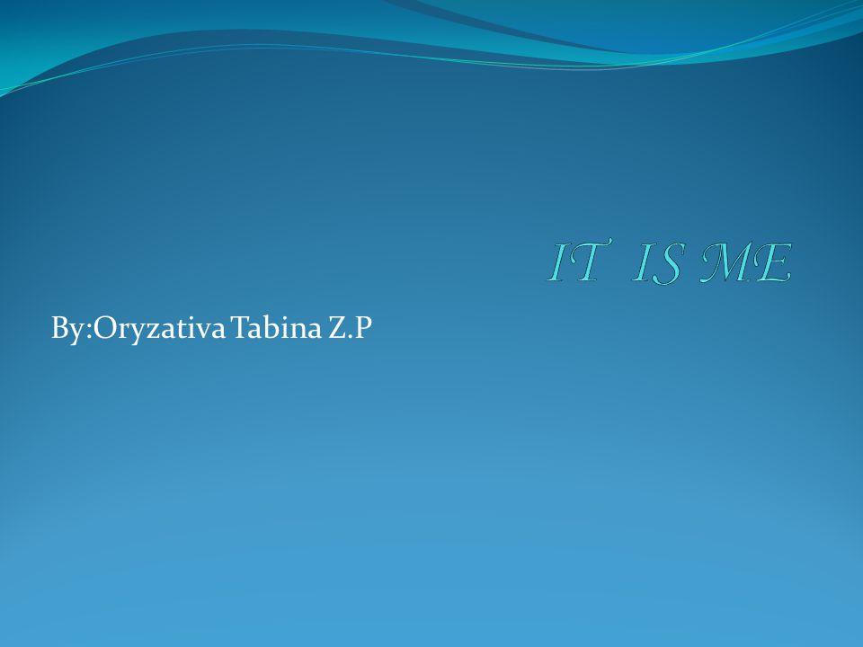 Nama lengkap Oryzativa Tabina Z.P