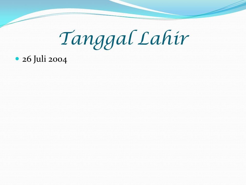 Tanggal Lahir 26 Juli 2004
